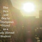 9 Honest Tips for Studying Abroad in Europe