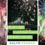 The (Amazing) Free Way to Watch Magic Kingdom Fireworks that You've Never Heard About